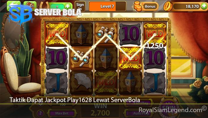 Taktik Dapat Jackpot Play1628 Lewat ServerBola