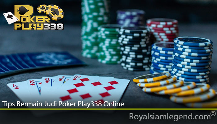 Tips Bermain Judi Poker Play338 Online