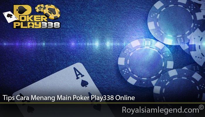 Tips Cara Menang Main Poker Play338 Online