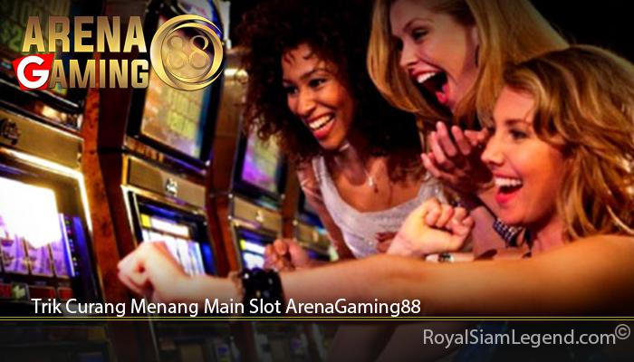 Trik Curang Menang Main Slot ArenaGaming88