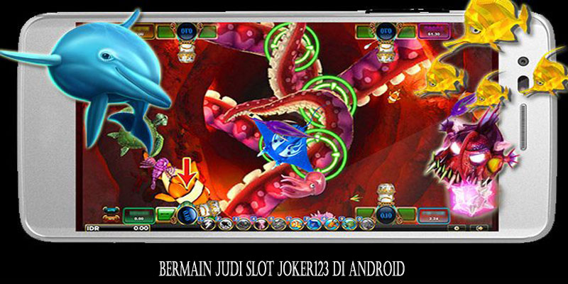 Bermain Judi Slot Joker123 di Android