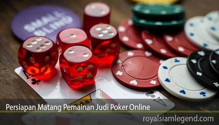 Persiapan Matang Pemainan Judi Poker Online